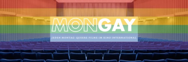 Mongay - Montag Gay-Kino-Abend und Filme mit schwul-lesbischem Inhalt
