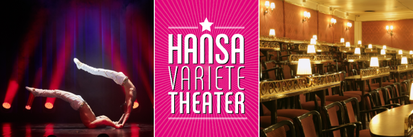 Hansa Varieté Theater - Best Varieté Programme in Hamburg