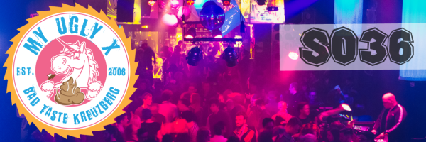 The Bad Taste Party in Berlin\'s cult club SO36. Every 4th Friday
