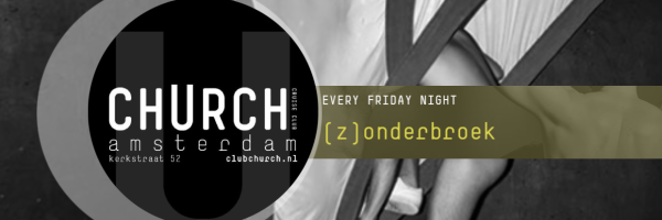 Every Friday Underwear Party @ Club Church in Amsterdam
