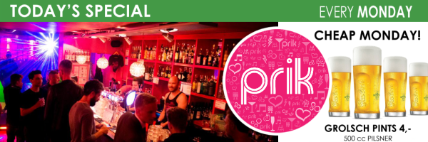 PRIK Gay Bar in Amsterdam - Every Monday Pints (1/2 liter) 4 Euro