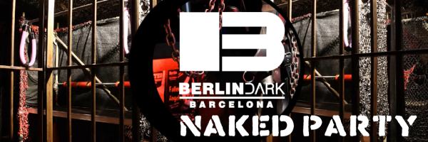 Every Thursday Naked Party at Cruising Club Dark Berlin in Barcelona
