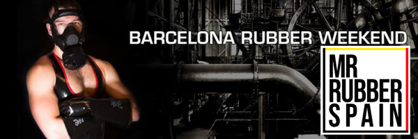 BCN Rubber Weekend - Fetish Event in Barcelona