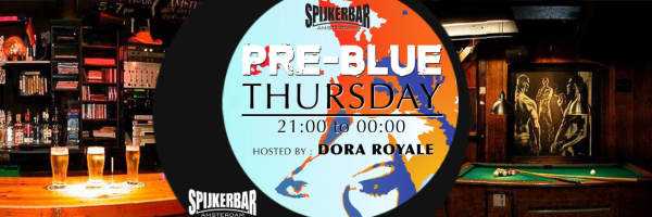 PRE BLUE @ Spijkerbar Amsterdam - Every Thursday PRE BLUE Party