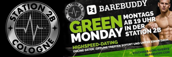 Green Monday - Barebuddy live @ Station 2B - Cruising Bar in Cologne