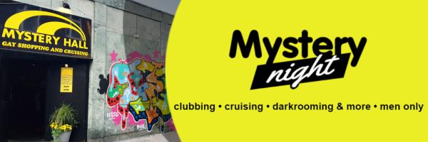 Mystery Night clubbing - cruising - darkrooming & more