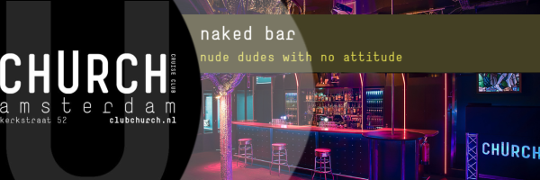 naked bar - Every Wednesday men only naked party at Club Church