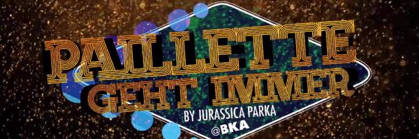 The show of Jurassica Parker: Paillette geht immer- BKA-Theater