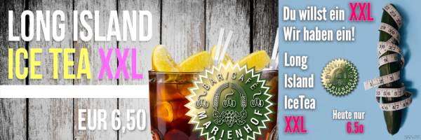 XXL Thursday at Marienhof - Long Island Ice Tea XXL for only 6,50 EUR